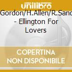 Ellington for lovers cd musicale di W.gordon/h.all Aa/vv