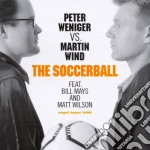 Peter Weniger Vs Martin Wind - The Soccerball cd musicale di WENIGER vs WIND