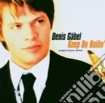 KEEP ON ROLLIN'                           cd musicale di GABEL DENIS