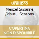 Menzel Susanne /klaus - Seasons cd musicale di MENZEL/IGNATZEK