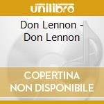 Don Lennon - Don Lennon cd musicale di LENNON*DON