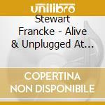 ALIVE & UNPLUGGED cd musicale di STEWART FRANCKE