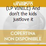 (LP VINILE) And don't the kids justlove it lp vinile di Personali Television