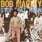 STOP THAT TRAIN cd musicale di Bob Marley