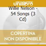 54 SONGS  (BOX 3 CD) cd musicale di Willie Nelson