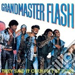THEY SAID IT COULDN'T BE DONE             cd musicale di Flash Grandmaster