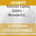 WONDERFUL WORLD OF cd musicale di JOBIN ANTONIO CARLOS