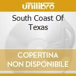 SOUTH COAST OF TEXAS cd musicale di Guy Clark