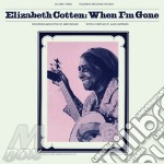 (LP VINILE) WHEN I'M GONE                             lp vinile di Elizabeth Cotten