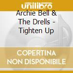 TIGHTEN UP                                cd musicale di Archie &the dr Bell