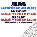 (LP VINILE) Jujus / alchemy of the blues: poems by s lp vinile di Sarah Webster fabio