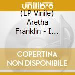 (LP VINILE) I NEVER LOVED A MAN (THE                  lp vinile di Aretha Franklin