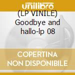 (LP VINILE) Goodbye and hallo-lp 08 lp vinile di Tim Buckley