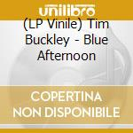 (LP VINILE) Blue afternoon lp vinile di Tim Buckley