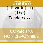 (LP VINILE) TENDERNESS JUNCTION lp vinile di FUGS