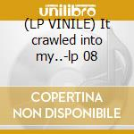 (LP VINILE) It crawled into my..-lp 08 lp vinile di FUGS