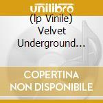 (LP VINILE) VELVET UNDERGROUND (III)                  lp vinile di VELVET UNDERGROUND