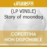 (LP VINILE) Story of moondog lp vinile di MOONDOG