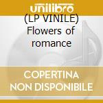 (LP VINILE) Flowers of romance lp vinile di PUBLIC IMAGE LTD