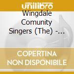 WINGDALE COMMUNITY SINGERS                cd musicale di WINGDALE COMMUNITY S