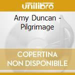 PILGRIMAGE cd musicale di Amy Duncan