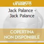 PALANCE                                   cd musicale di Jack Palance