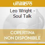 SOUL TALK                                 cd musicale di Leo Wright