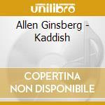 Allen Ginsberg - Kaddish cd musicale di Allen Ginsberg