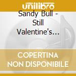 STILL VALENTINE'S DAY 1969 - LIVE cd musicale di Sandy Bull
