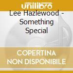 SOMETHING SPECIAL                         cd musicale di Lee Hazlewood