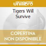 TIGERS WILL SURVIVE cd musicale di Ian Matthews