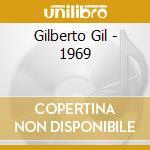 GILBERTO GIL - 1969                       cd musicale di Gilberto Gil