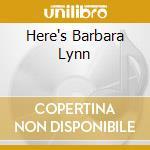 HERE'S BARBARA LYNN                       cd musicale di Barbara Lynn