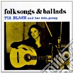 Folksongs and ballads cd musicale di Tia Blake