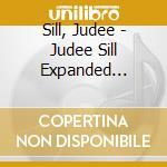 CD - SILL, JUDEE - JUDEE SILL EXPANDED LTDED. cd musicale di Judee Sill