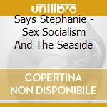 Sex socialism and seasid cd musicale