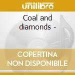 Coal and diamonds - cd musicale di Meisel Kevin
