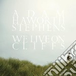 We live on cliffs cd musicale di Adam hawor Stephens