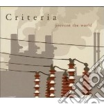 PREVENT THE WORLD                         cd musicale di CRITERIA