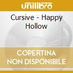 HAPPY HOLLOW cd musicale di CURSIVE