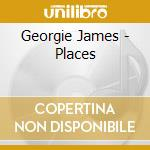 CD - GEORGIE JAMES - PLACES cd musicale di James Georgie