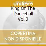 KING OF THE DANCEHALL VOL.2               cd musicale di CAPLETON