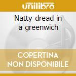 Natty dread in a greenwich cd musicale