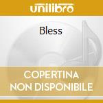BLESS                                     cd musicale di KELLY JUNIOR