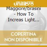 How to increas light inthe ear cd musicale di Maggiore/brasini