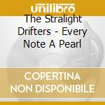 Every note a pearl... - cd musicale di The starlight drifters