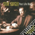 Past life blues - cd musicale di Guyger Steve