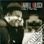 I like it that way - cd musicale di Darrell Nulisch