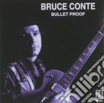 Bullet proof cd musicale di Conte Bruce