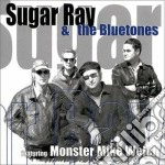 Sugar Ray & The Bluetones - Feat. Monster Mike Welch cd musicale di Sugar ray & the blue